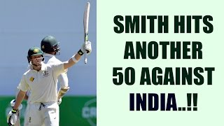 India vs Australia 4th Test: Steve Smith hits fifty, team India in trouble | Oneindia News