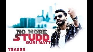 NO MORE STUDD || GURI MATT || TEASER || HAZZI SIDHU || STARBOY || NEW PUNJABI SONG 2018