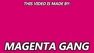 This video was made by MAGENTA GANG