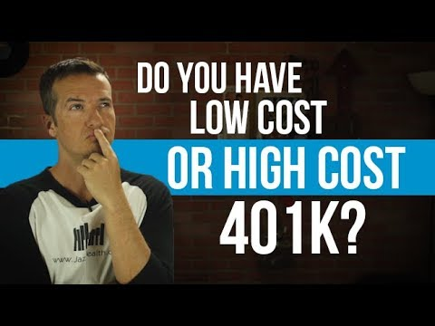 Do you have a low cost or high cost 401k?