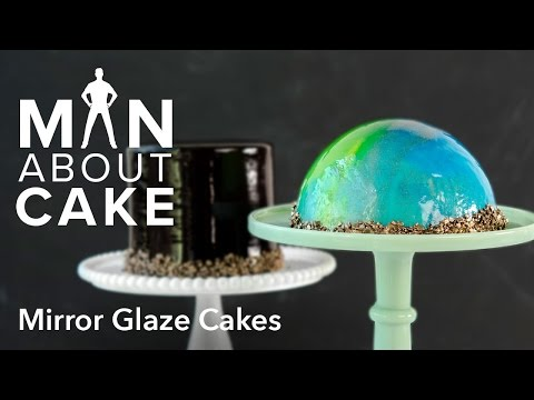 (man about) Mirror Glaze Cakes   Man About Cake with Joshua John Russell