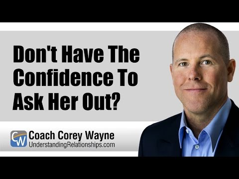 Don't Have The Confidence To Ask Her Out?