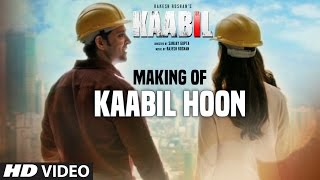 "Making Of ""Kaabil Hoon"" Video Song 