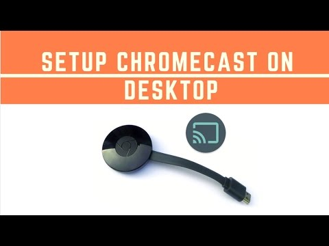 How to setup chromecast on Desktop/PC/Computer March 2017