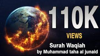 Heart Touching Recitation : Surah Waqiah -  Muhammad Taha al Junaid