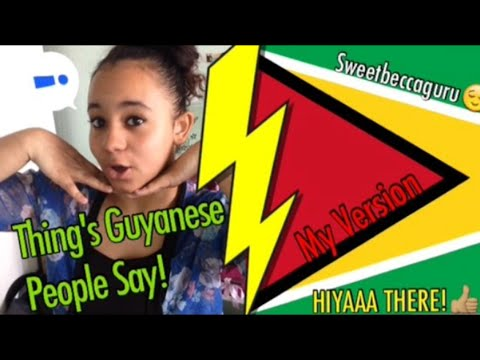 Thing's Guyanese People Say! - beccaefron