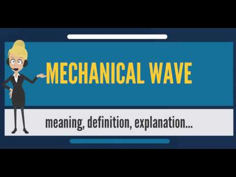 What is MECHANICAL WAVE? What does MECHANICAL WAVE mean? MECHANICAL WAVE meaning & explanation