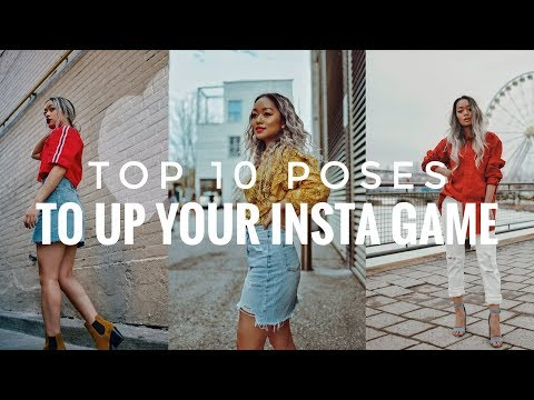 TOP 10 POSES TO UP YOUR INSTAGRAM GAME
