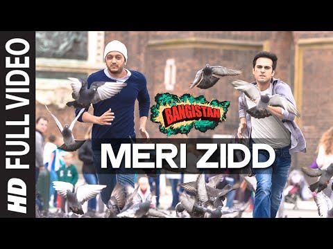 Meri Zidd FULL VIDEO Song  Bangistan  Riteish Deshmukh, Pulkit Samrat