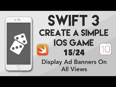 Swift 3 Create A iOS Game #15 - Display Ad Banners on All Views