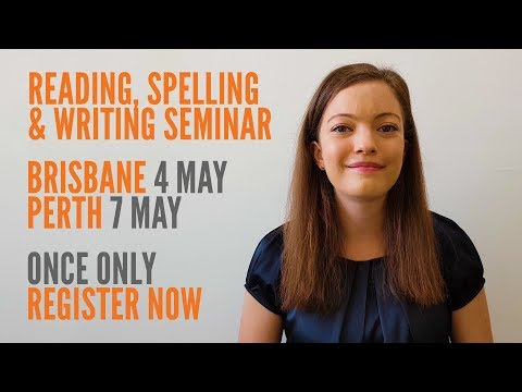 Reading, spelling & writing seminar | Brisbane and Perth | May 2018