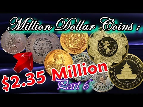 Million Dollar Coins Part 6 - Worlds Most Rare and Valuable Coins