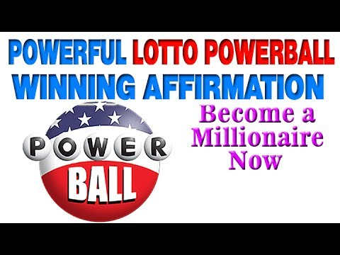 POWERFUL LOTTO POWERBALL WINNING AFFIRMATION – Become a Millionaire Now
