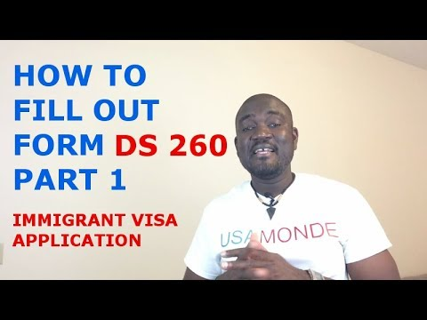HOW TO FILL OUT FORM DS 260 (IMMIGRANT VISA APPLICATION) PART 1