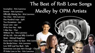 The Best of RnB Love Songs MEDLEY OPM - JayR, Kris Lawrence, Michael Pangilinan, Kyla, Thor, Charice