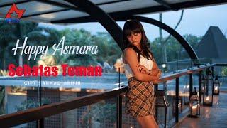 Happy Asmara - Sebatas Teman