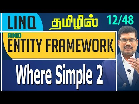 #12 Where Simple2 || LINQ and Entity framework in Tamil