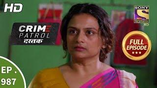 Crime Patrol Dastak - Ep 987 - Full Episode - 28th February, 2019