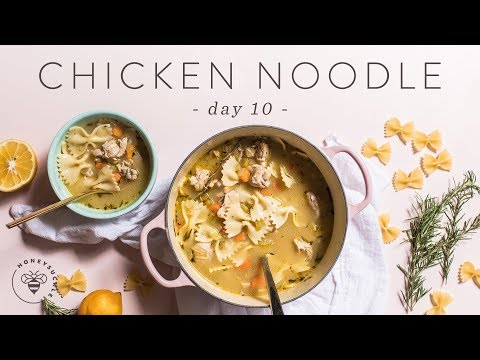Better than Basic CHICKEN NOODLE SOUP 🐝 DAY 10
