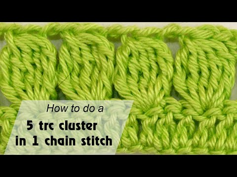 How to do a 5 treble crochet cluster in one chain stitch - Crochet for beginners