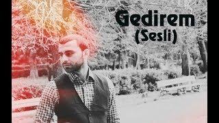 Gedirem (Seir - Sahin Ismayil | Ses - Aynur Selcan)