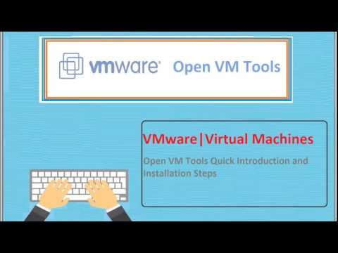 VMWare Virtual Machines | Open VM Tools Installation and Configuration