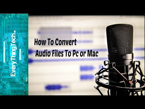 How To Convert Audio Files To PC or Mac!