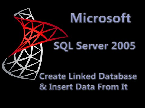 SQL Server 2005 Lesson 3 - Create Linked Database and Insert Data From It
