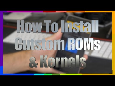HOW TO ANDROID: Install Custom ROMs & Kernels with TWRP - The PROPER Method (2017)