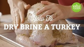 How To Dry Brine A Turkey Holiday Tips And Recipe Ideas Whole Foods M
