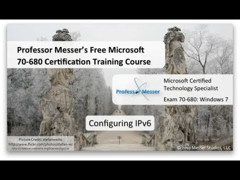 Configuring IPv6 in Windows 7 - Microsoft 70-680: 4.3