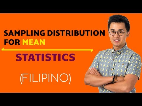 STATISTICS:  Mean and and Standard Deviation of a Sampling Distribution (SAMPLE MEAN) in Filipino