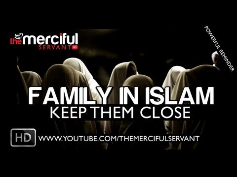 Mufti Menk - Family in Islam ᴴᴰ (Keep Them Close)