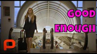 Good Enough (Free Full Movie) Comedy Drama ❤