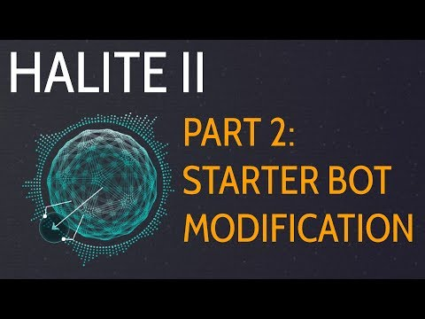 Modifying Starter Bot - Halite II 2017 Artificial Intelligence Competition p.2