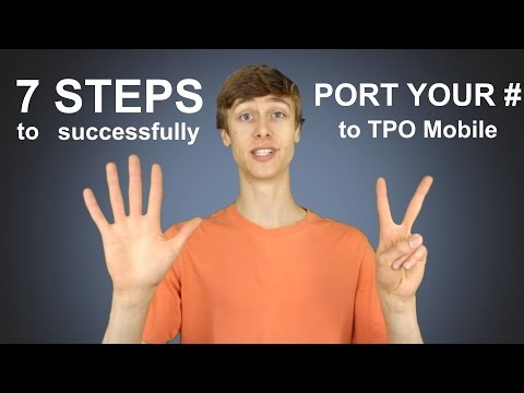 7 Steps to Successfully Port Your Number to TPO Mobile! | June 2016