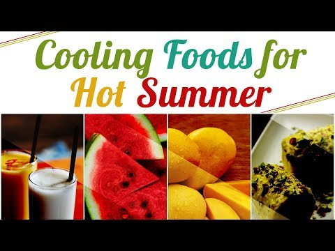 Super Cooling Foods for Hot Summer - Amazing Super Foods for Summer -  Foods To Reduce Body Heat