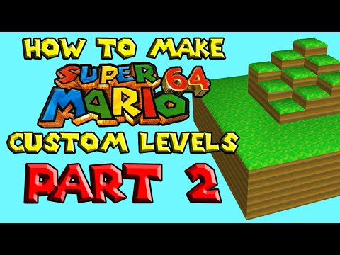 How to Make Super Mario 64 Custom Levels PART 2 | SM64 Hacking Tutorials