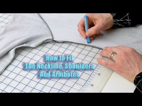 How To Fine Tune the Fit of the Neckline, Shoulders and Armholes