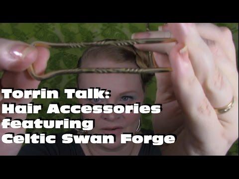 Torrin Talk: Hair Accessories featuring Celtic Swan Forge