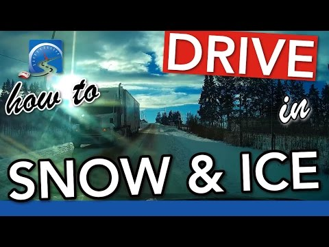 How to Drive in Deep Snow and on Ice and NOT End Up In the Ditch  | Winter Driving Smart