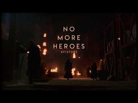 Aviators - No More Heroes (Dark Alternative)
