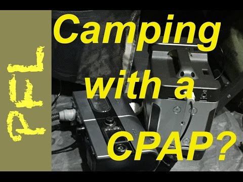 Camping Options: CPAP Machine, Battery and Solar from Goal Zero