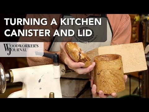 Making a Kitchen Canister and Lid | Woodturning Project
