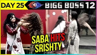 Saba Khan Hits Srishty Rode For Captaincy Task | Bigg Boss 12 Episode 25 Update