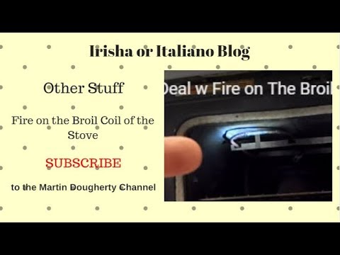 How To Deal w Fire on The Broil Coil in a Whirlpool Self Cleaning Oven on 060416