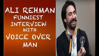 Ali Rehman funny interview with Voice Over Man EPISODE #4