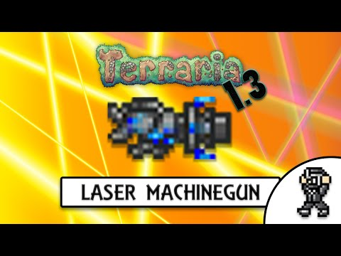 Terraria 1.3 LASER MACHINEGUN (guide)