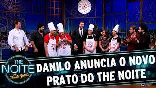 Danilo anuncia o Novo Prato do The Noite | The Noite (19/09/17)