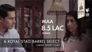 MAA I Niranjan Iyengar I Neena Kulkarni I Dino Morea I Royal Stag Barrel Select Large Short Films